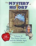 The Mystery of History: The Early Church and the Middle Ages