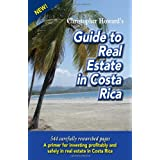 Christopher Howard's Guide to Real Estate in Costa Rica ~ Christopher Howard