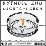 """HYPNOSE ZUM NICHTRAUCHEN (Audio-Hypnose-CD) --> hervorragend geeignet um dauerhaft und ohne Nikotinentzug mit Rauchen endlich Schluss zu machen. Es war noch nie einfacher rauchfrei zu werden und zu bleiben!von """"Psychologische Praxis..."""""""