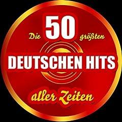Die 50 gr��ten deutschen Hits aller Zeiten