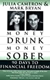 Money Drunk, Money Sober; 90 Days to Financial Freedom (0345432657) by Bryan, Mark