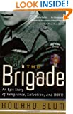The Brigade: An Epic Story of Vengeance, Salvation, and WWII
