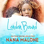 London Bound: Chase Brothers, Book 1 | Nana Malone