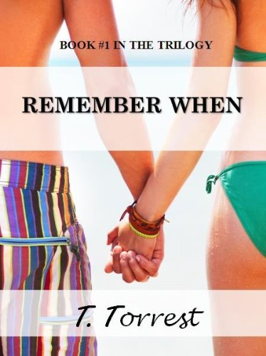 Remember When (Remember Trilogy #1) by T. Torrest