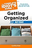 The Complete Idiot's Guide to Getting Organized Fast-Track (Complete Idiot's Guides (Lifestyle Paperback))
