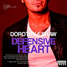 Defensive Heart: The Donnellys, Book 2 Audiobook by Dorothy F. Shaw Narrated by Mia Madison