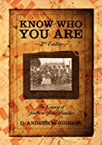 Know Who You Are - 2nd Edition: The Legacy of Southern Slave Families