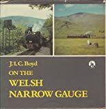 On the Welsh narrow gauge (085153340X) by James I. C Boyd
