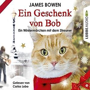 Ein Geschenk von Bob Hörbuch