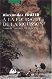 img - for A la poursuite de la mousson book / textbook / text book