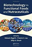 img - for Biotechnology in Functional Foods and Nutraceuticals book / textbook / text book
