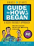 img - for Bruce and Stan's Guide to How It All Began by Bruce Bickel (2001-05-03) book / textbook / text book
