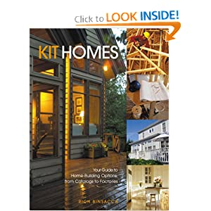 Kit Homes: Your Guide to Home-Building Options, from Catalogs to Factories Rich Binsacca