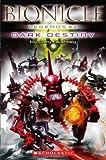 Dark Destiny (Bionicle Legends) (0439787955) by Farshtey, Greg