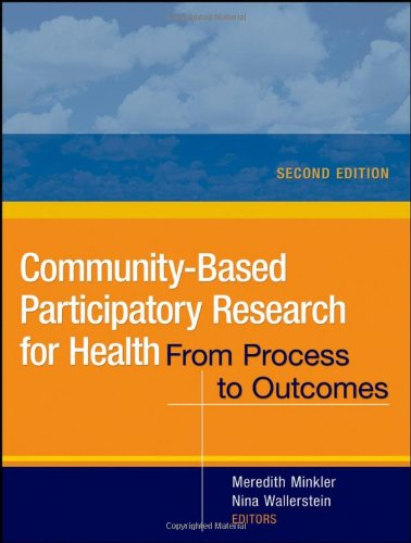 Community-Based Participatory Research for Health: From Process to Outcomes (Wiley Desktop Editions)