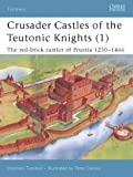 Fortress 11: Crusader Castles of the Teutonic Knights (1) AD (1841765570) by Turnbull, Stephen