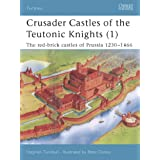 "Crusader Castles of the Teutonic Knights (1): The red-brick castles of Prussia 1230-1466 (Fortress)von ""Stephen Turnbull"""
