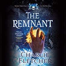 The Remnant Audiobook by Charlie Fletcher Narrated by Charlie Fletcher
