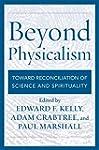 Beyond Physicalism: Toward Reconcilia...