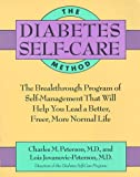 img - for The Diabetes Self-Care Method: The Breakthrough Program of Self-Management That Will Help You Lead a Better, Freer, More Normal Life book / textbook / text book