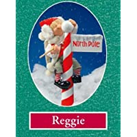 Whitehurst Company The Elves Themselves Reggie With North Pole