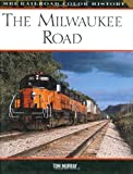 The Milwaukee Road (MBI Railroad Color History)
