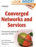 Converged Networks and Services: Inte...