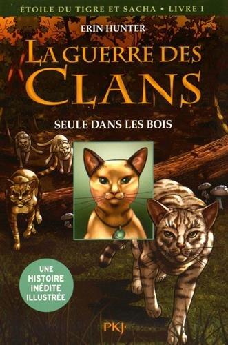 1. La guerre des Clans version illustrée cycle III : Seule dans les bois