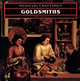 Goldsmiths (Medieval Craftsmen) (0802077110) by Cherry, John