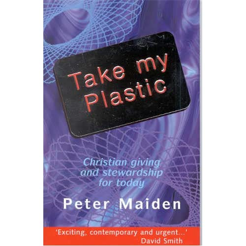 Take My Plastic Peter Maiden