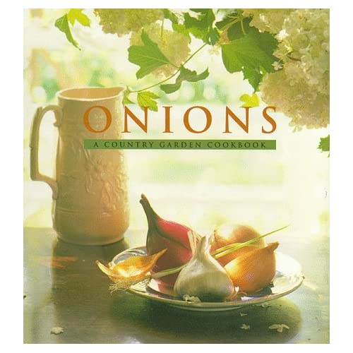 Onions: A Country Garden Cookbook, Cool, Jesse Ziff; Jones, Deborah (photographer)