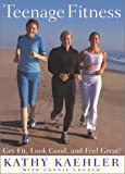 img - for Teenage Fitness: Get Fit, Look Good, and Feel Great! book / textbook / text book