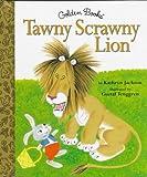 Tawny Scrawny Lion (0307160491) by Jackson, Kathryn
