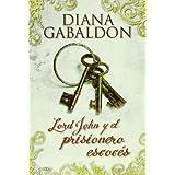 Lord John y el prisionero escocés (Novela romántica)