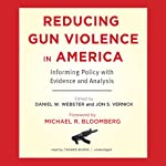 Reducing Gun Violence in America: Informing Policy with Evidence and Analysis | Daniel W. Webster,Jon S. Vernick