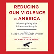 Reducing Gun Violence in America: Informing Policy with Evidence and Analysis | [Daniel W. Webster, Jon S. Vernick]