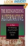 Reengineering Alternative: A Plan for...