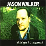 Stranger to Someoneby Jason Walker