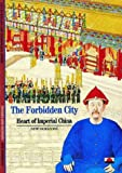 img - for The Forbidden City: Heart of Imperial China (New Horizons) book / textbook / text book