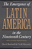 img - for By David Bushnell - The Emergence of Latin America in the Nineteenth Century: 2nd (second) Edition book / textbook / text book