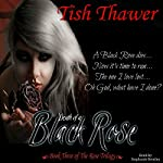 Death of a Black Rose: The Rose Trilogy, Book 3 | Tish Thawer