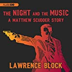 The Night and the Music: A Matthew Scudder Story, Book 6 | Lawrence Block