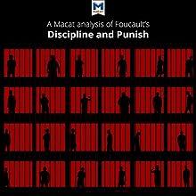 A Macat Analysis of Michel Foucault's Discipline and Punish: The Birth of the Prison | Livre audio Auteur(s) : Meghan Kallman, Rachele Dini Narrateur(s) :  Macat.com