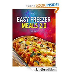 Easy Freezer Meals 2.0: Your Make-Ahead Comfort Food Recipe Guide