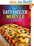 Easy Freezer Meals 2.0: Your Make-Ahe...