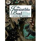 Irresistible Bead ~ Linda Fry Kenzle