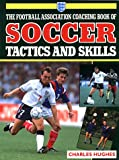The Football Association Book Of Soccer Tactics and Skills (1852915455) by Hughes, Charles