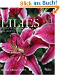 Lilies: A Guide to Choosing and Growi...