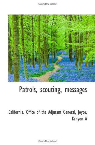 Patrols, scouting, messages