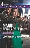 img - for Cavanaugh Undercover (Harlequin Romantic Suspense\Cavanaugh Justice) book / textbook / text book